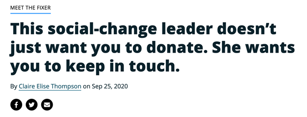 This social-change leader doesn't want you to donate. She wants you to keep in touch.