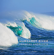Margaret River, by Frances Andrijich